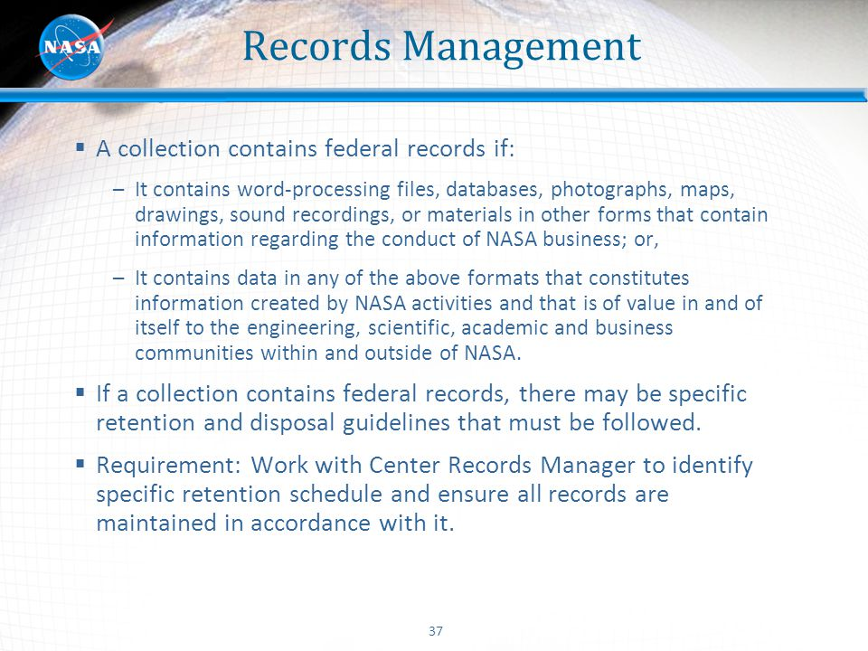 Records Management A collection contains federal records if: