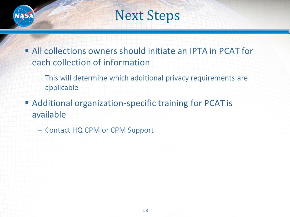 Next Steps All collections owners should initiate an IPTA in PCAT for each collection of information.