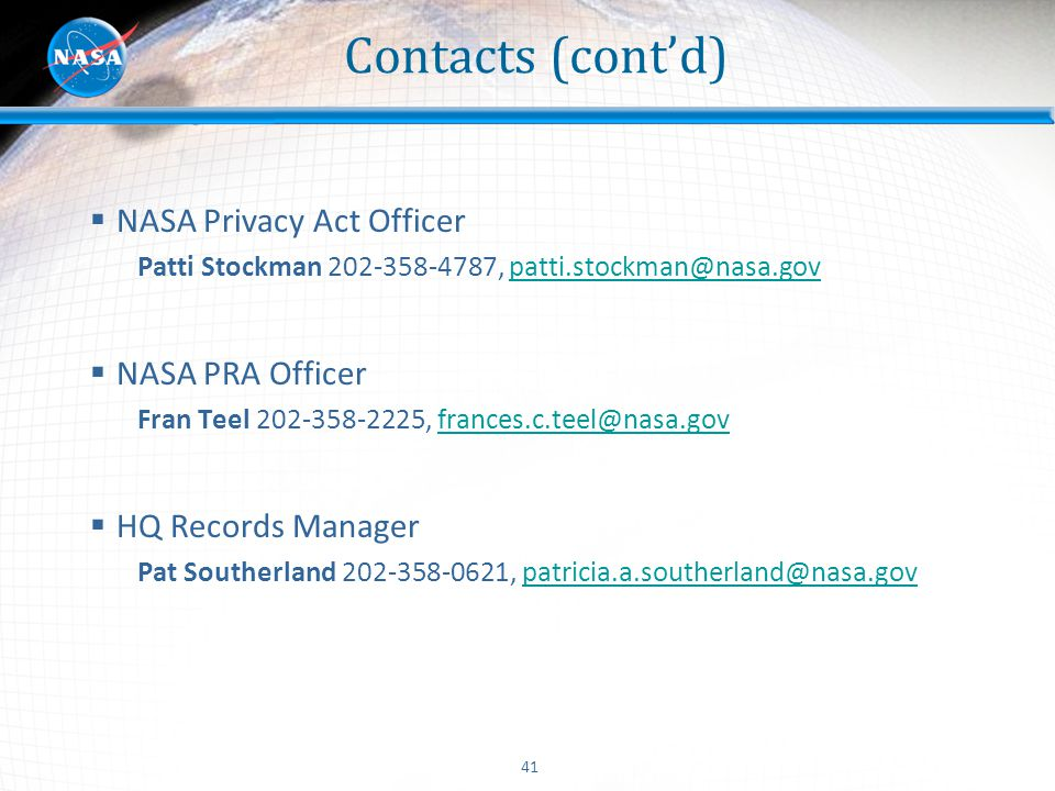 Contacts (cont'd) NASA Privacy Act Officer NASA PRA Officer