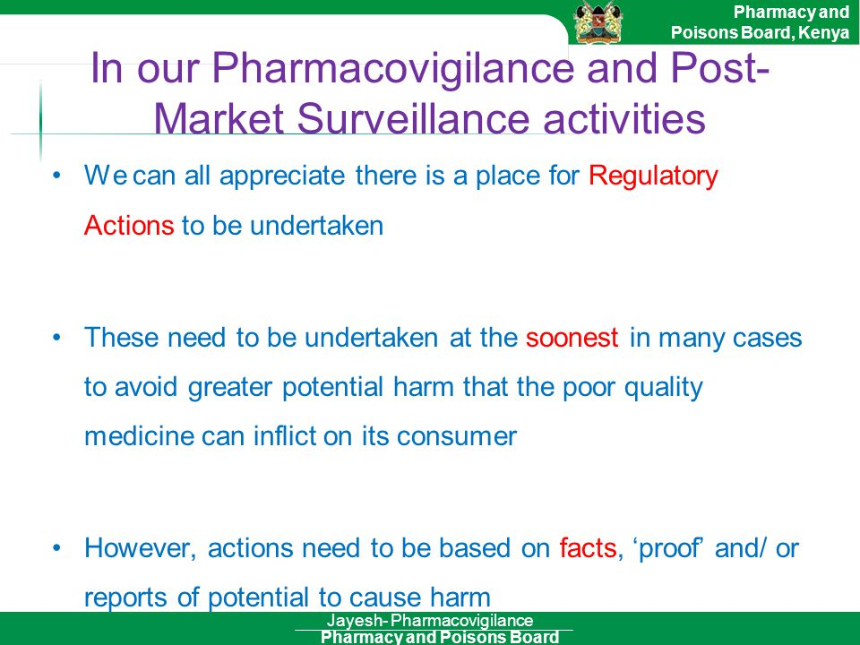 In our Pharmacovigilance and Post-Market Surveillance activities