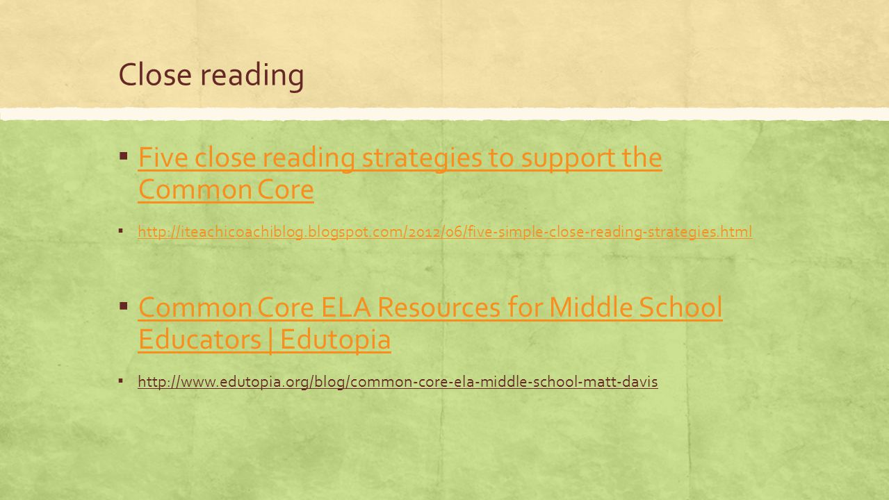 Close reading Five close reading strategies to support the Common Core