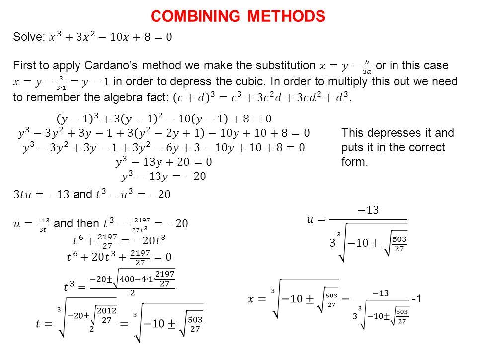 COMBINING METHODS Solve: 𝑥 3 +3 𝑥 2 −10𝑥+8=0