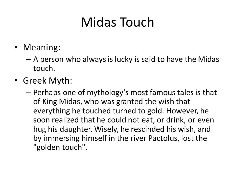 Midas Touch Meaning: Greek Myth: