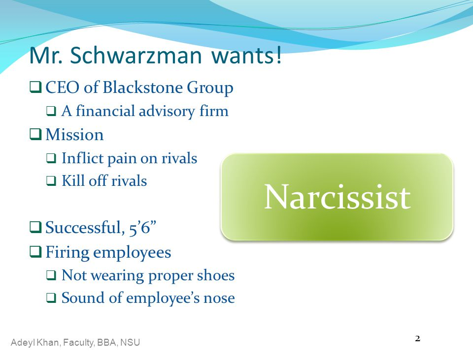Narcissist Mr. Schwarzman wants! CEO of Blackstone Group Mission