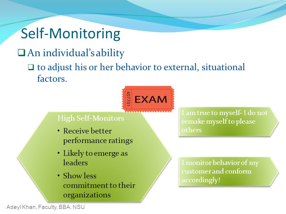 Self-Monitoring An individual's ability
