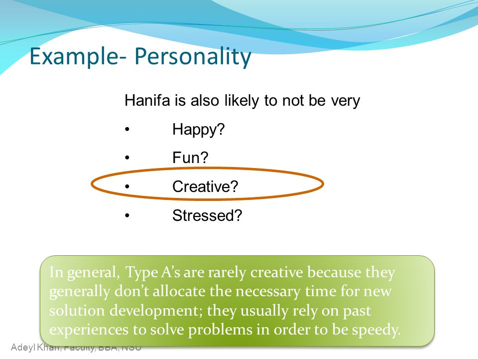 Example- Personality Hanifa is also likely to not be very Happy Fun