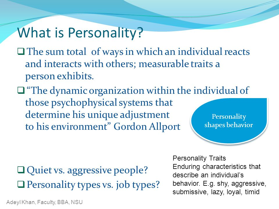 Personality shapes behavior