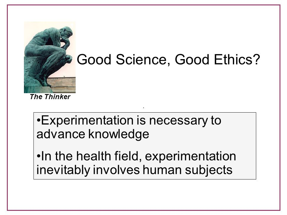 Good Science, Good Ethics