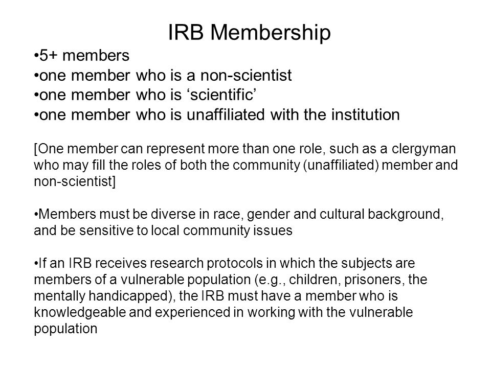 IRB Membership 5+ members one member who is a non-scientist