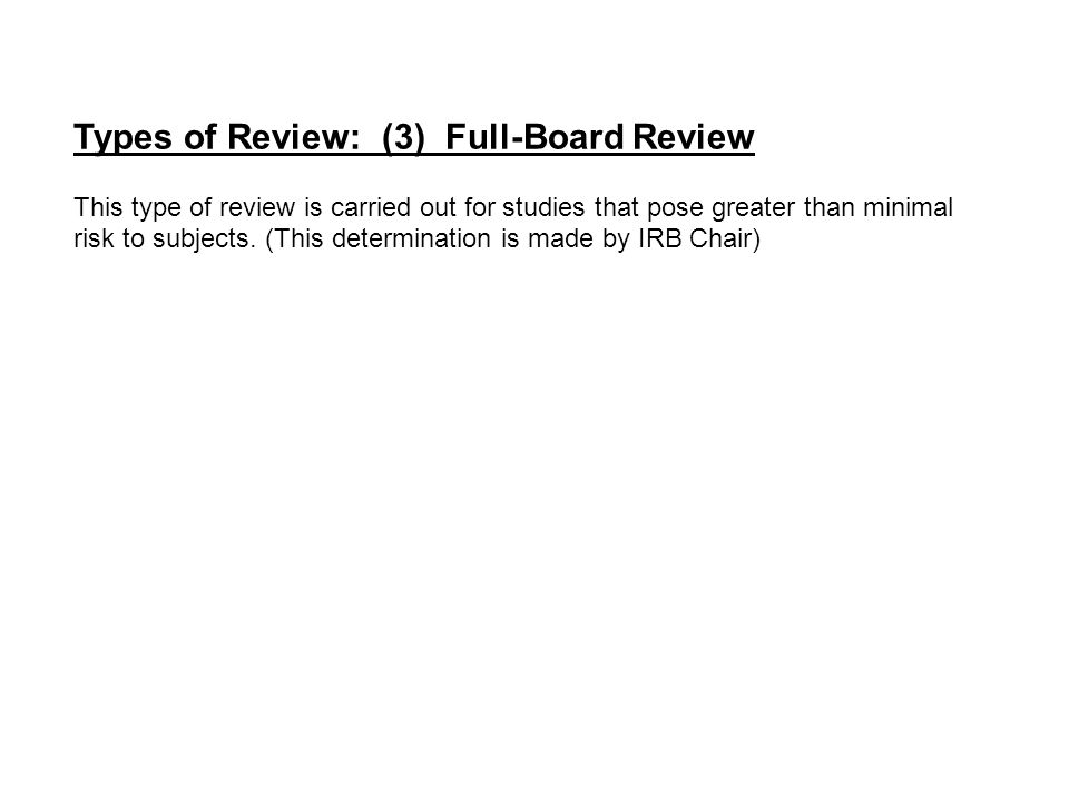 Types of Review: (3) Full-Board Review