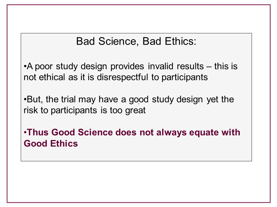 Bad Science, Bad Ethics: