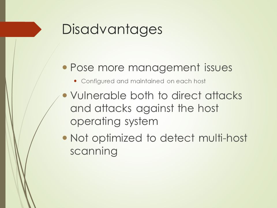 Disadvantages Pose more management issues
