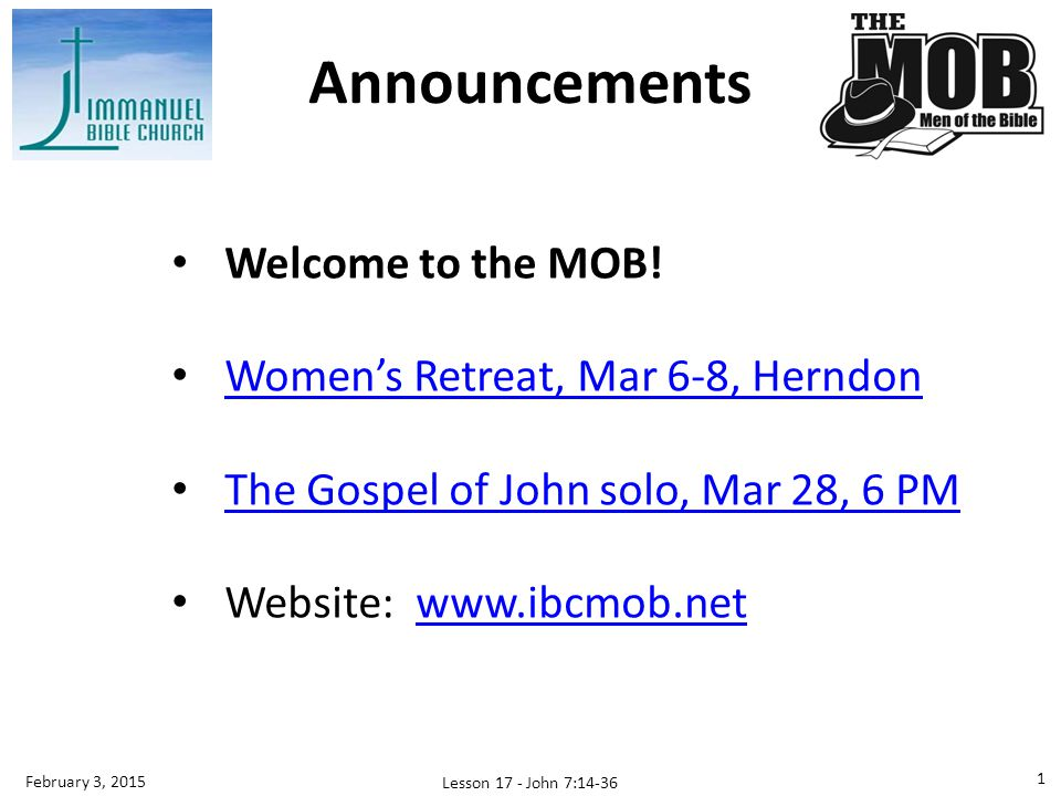 Announcements Welcome to the MOB! Women's Retreat, Mar 6-8, Herndon