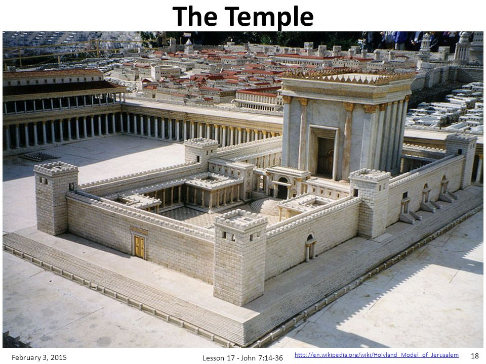The Temple February 3, 2015 Lesson 17 - John 7:14-36
