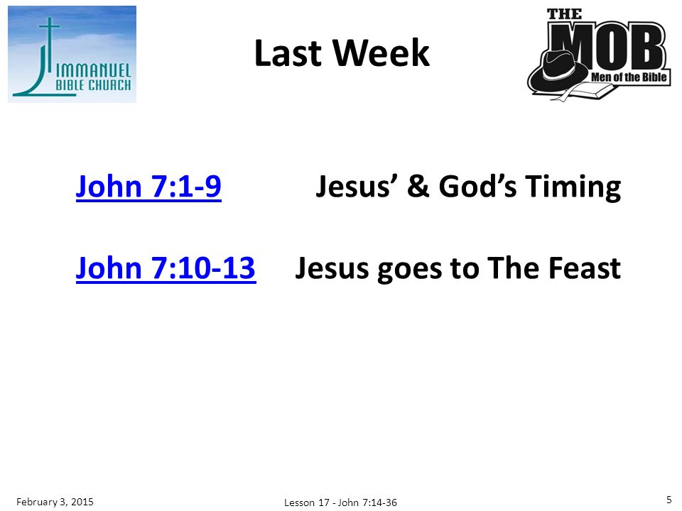 Last Week John 7:1-9 Jesus' & God's Timing