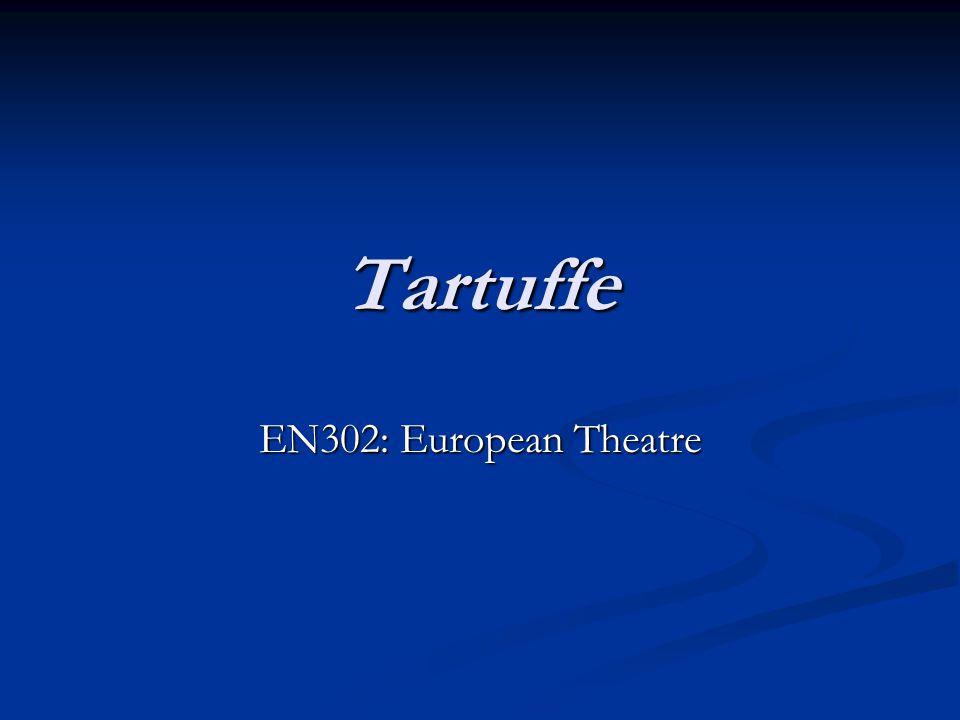 Tartuffe EN302: European Theatre