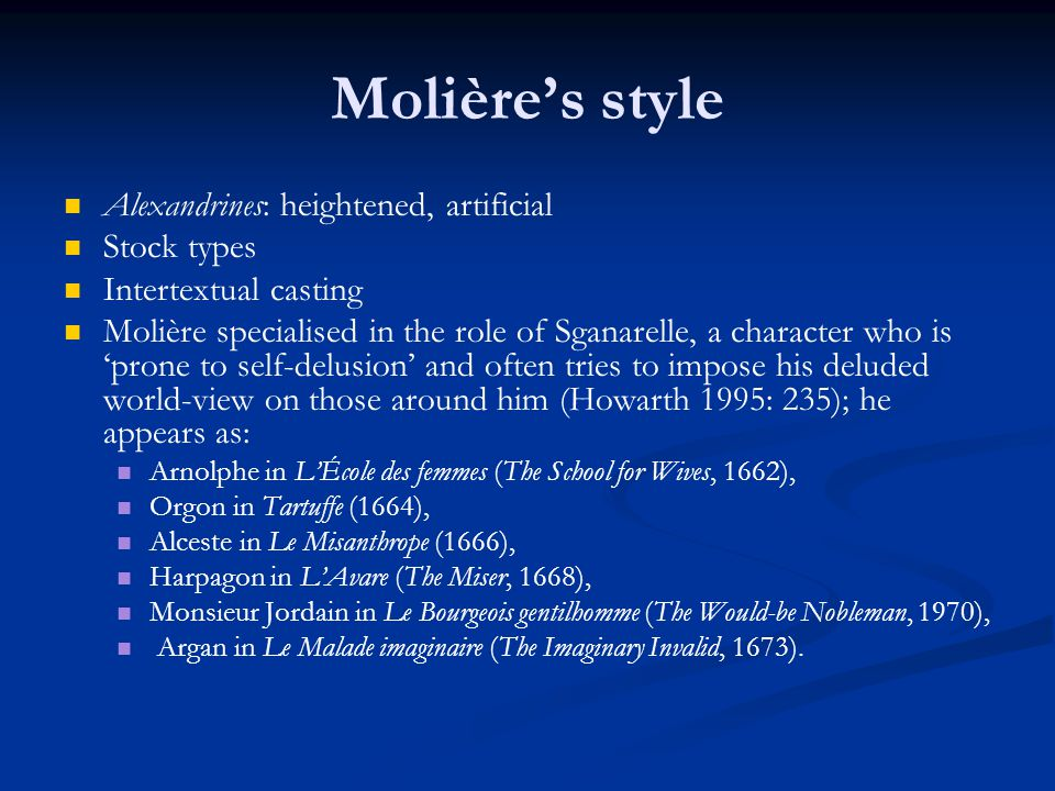 Molière's style Alexandrines: heightened, artificial Stock types