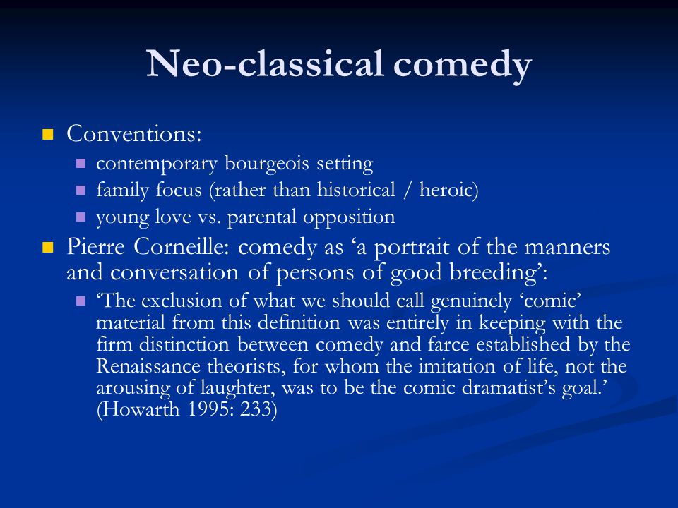 Neo-classical comedy Conventions: