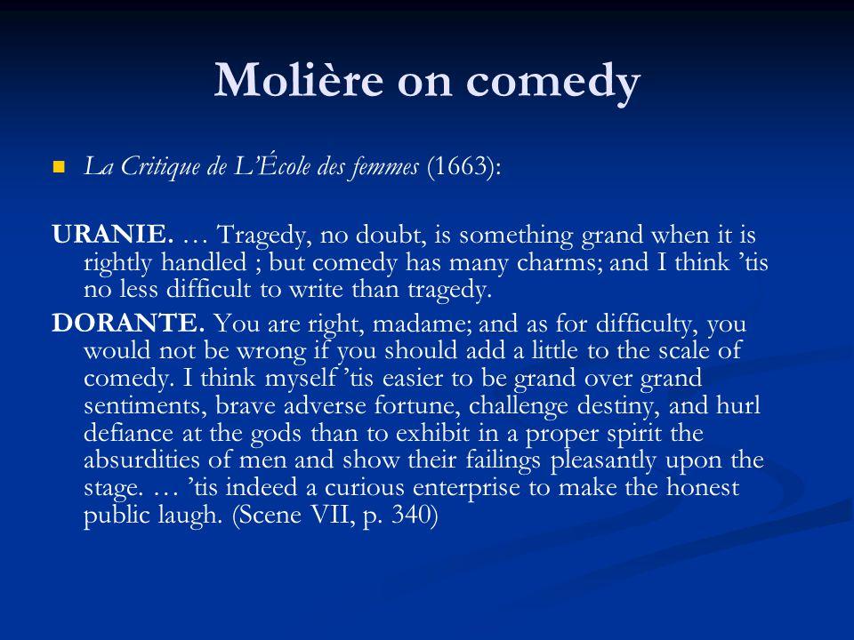 Molière on comedy La Critique de L'École des femmes (1663):