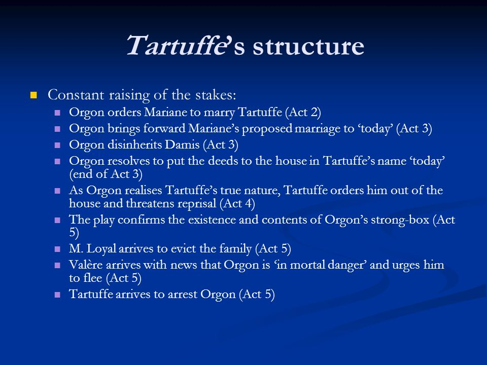 Tartuffe's structure Constant raising of the stakes: