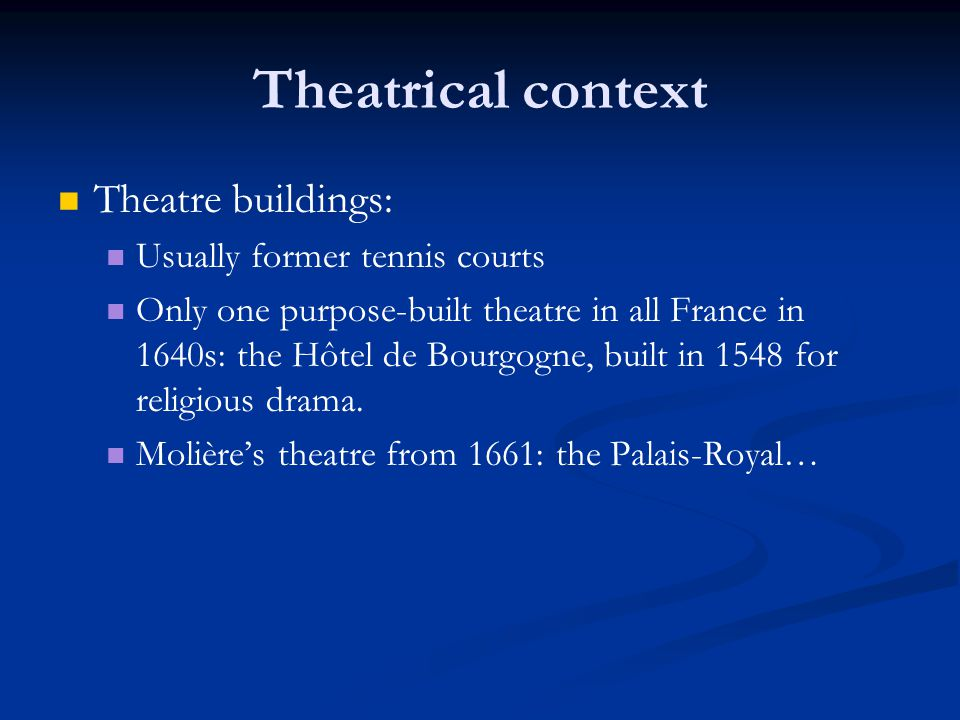Theatrical context Theatre buildings: Usually former tennis courts