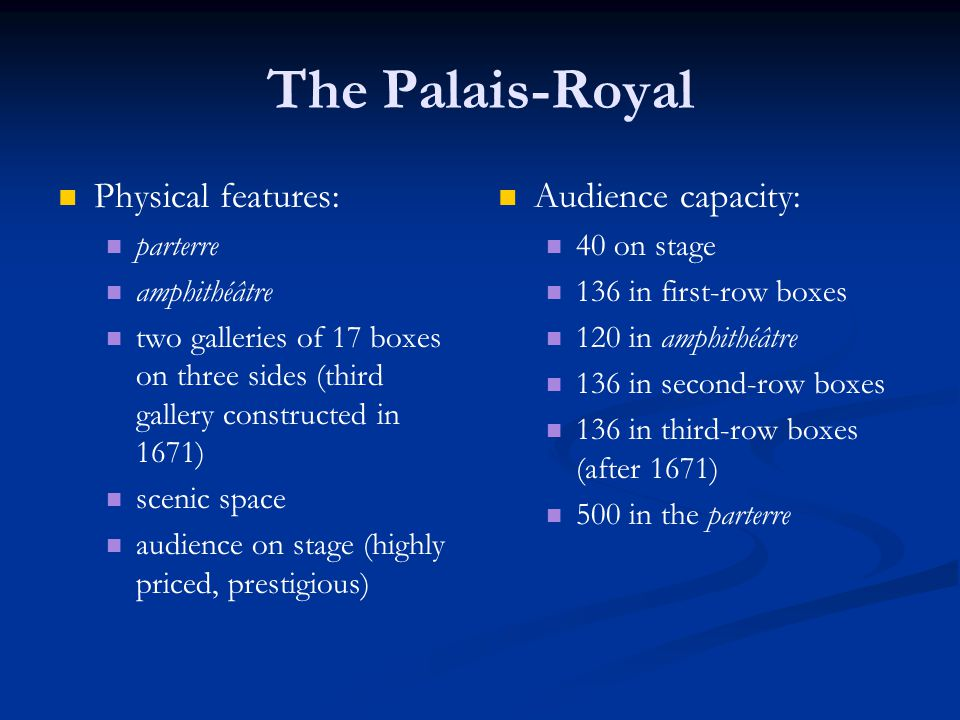 The Palais-Royal Physical features: Audience capacity: parterre