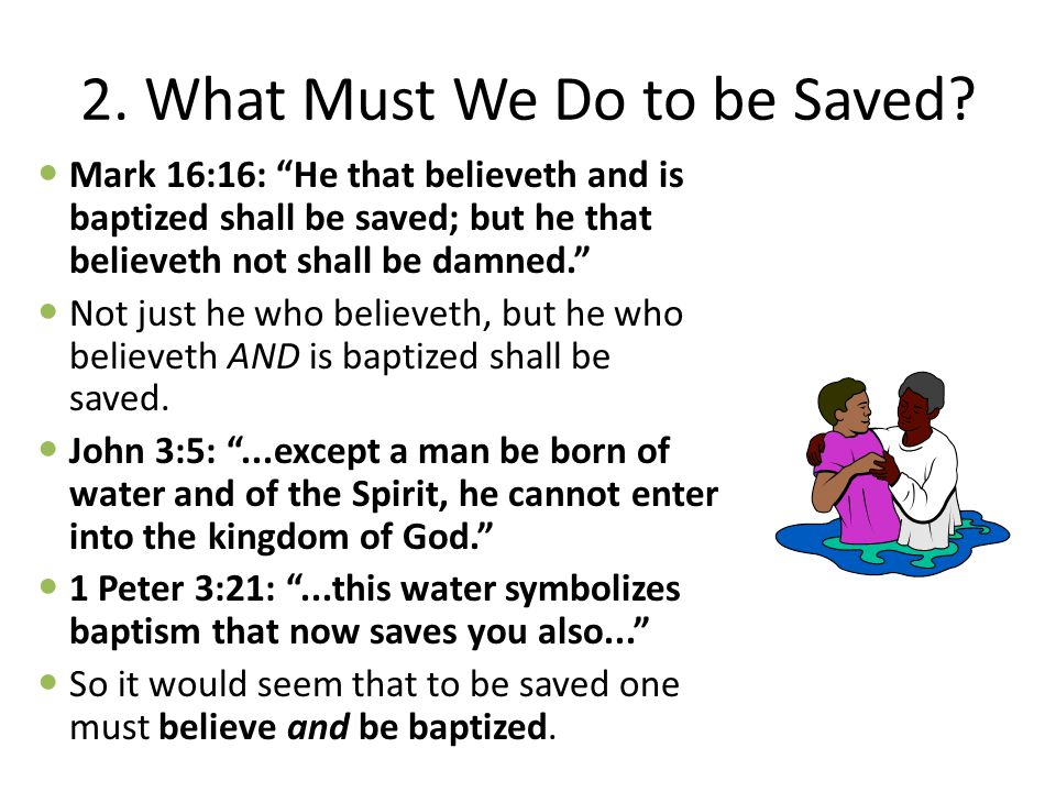 2. What Must We Do to be Saved