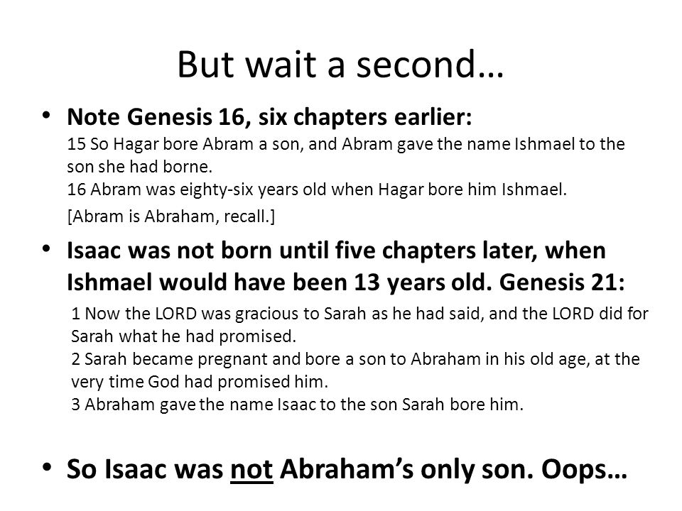 But wait a second… So Isaac was not Abraham's only son. Oops…
