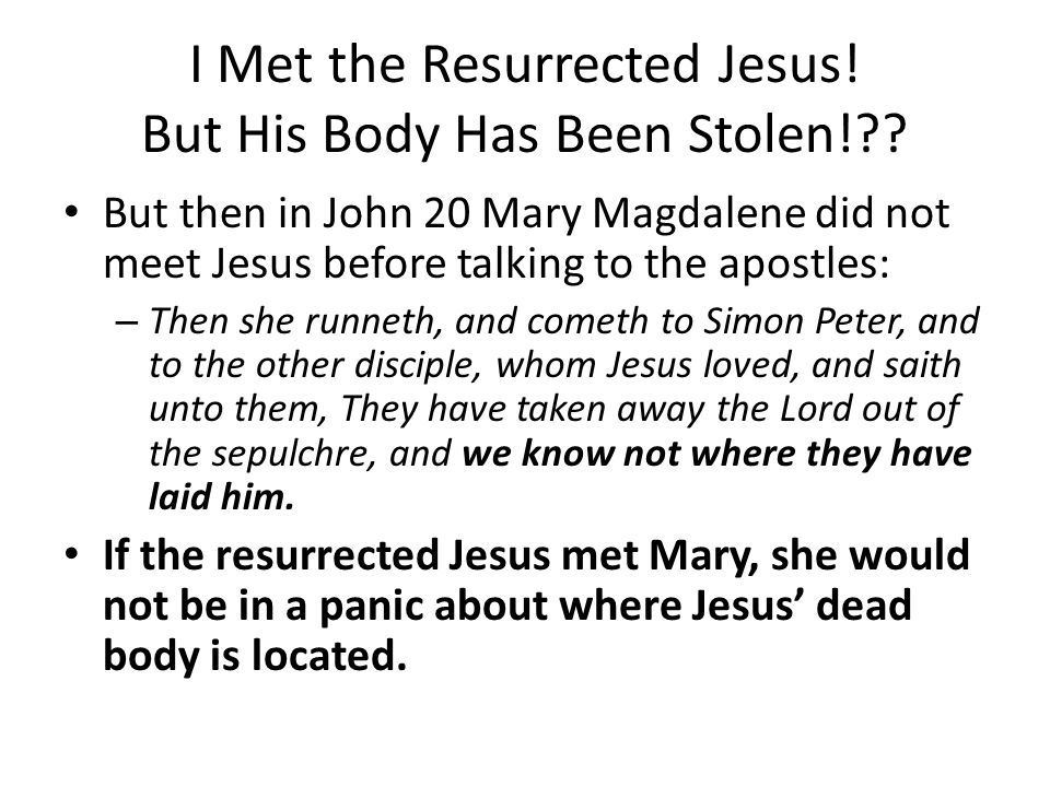 I Met the Resurrected Jesus! But His Body Has Been Stolen!