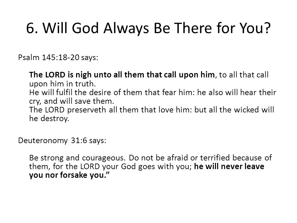 6. Will God Always Be There for You