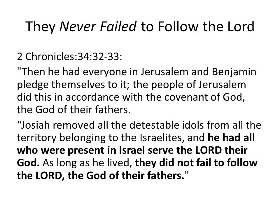 They Never Failed to Follow the Lord