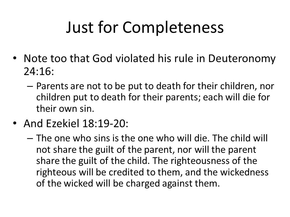 Just for Completeness Note too that God violated his rule in Deuteronomy 24:16:
