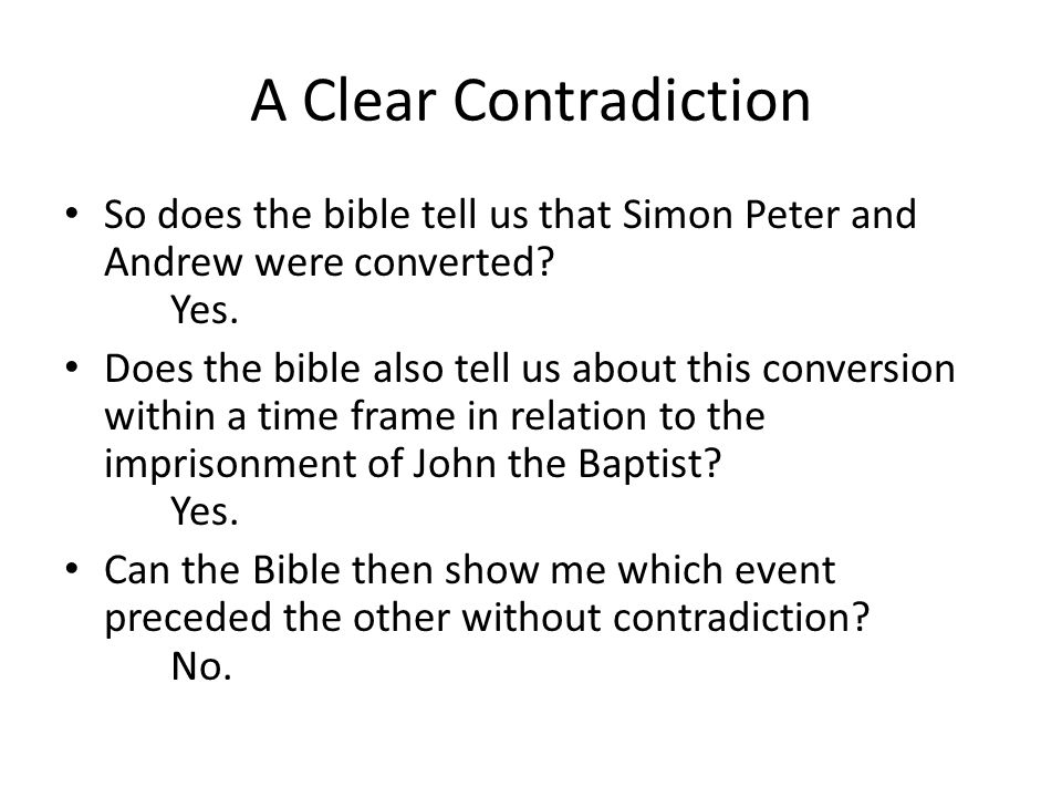 A Clear Contradiction So does the bible tell us that Simon Peter and Andrew were converted Yes.