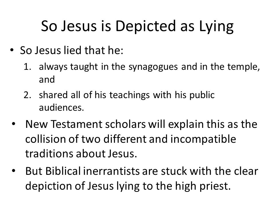 So Jesus is Depicted as Lying
