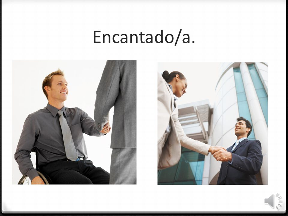 Encantado/a. Here's a word from this lesson that follows this pattern it's an adjective. Encantado/a means nice to meet you.