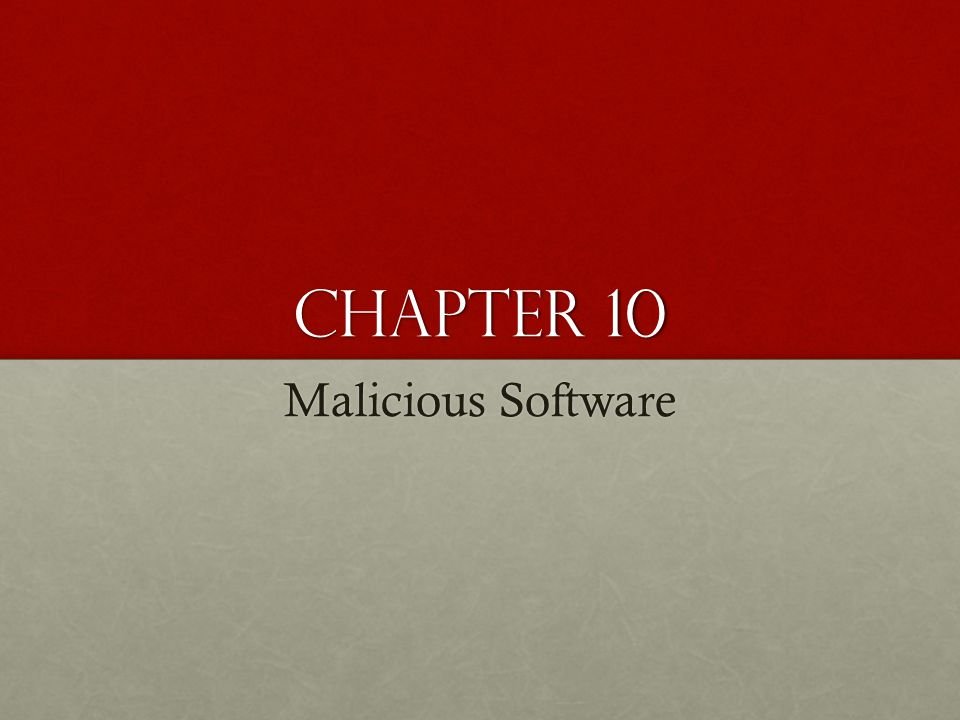 Chapter 10 Malicious Software
