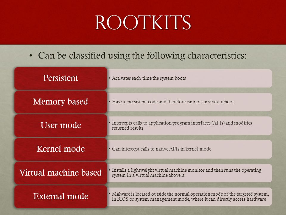 rootkits Can be classified using the following characteristics: