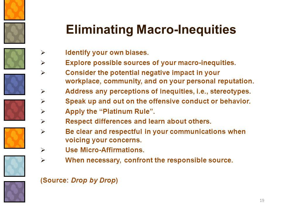 Eliminating Macro-Inequities