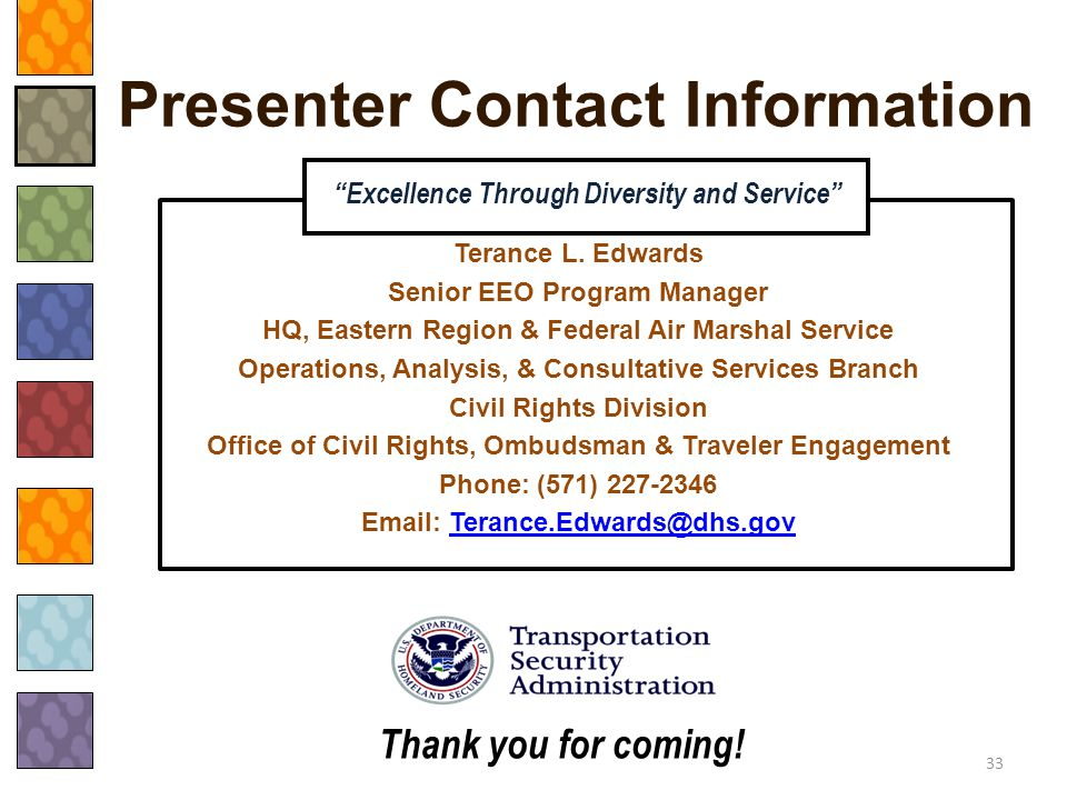 Presenter Contact Information Excellence Through Diversity and Service Terance L. Edwards. Senior EEO Program Manager.