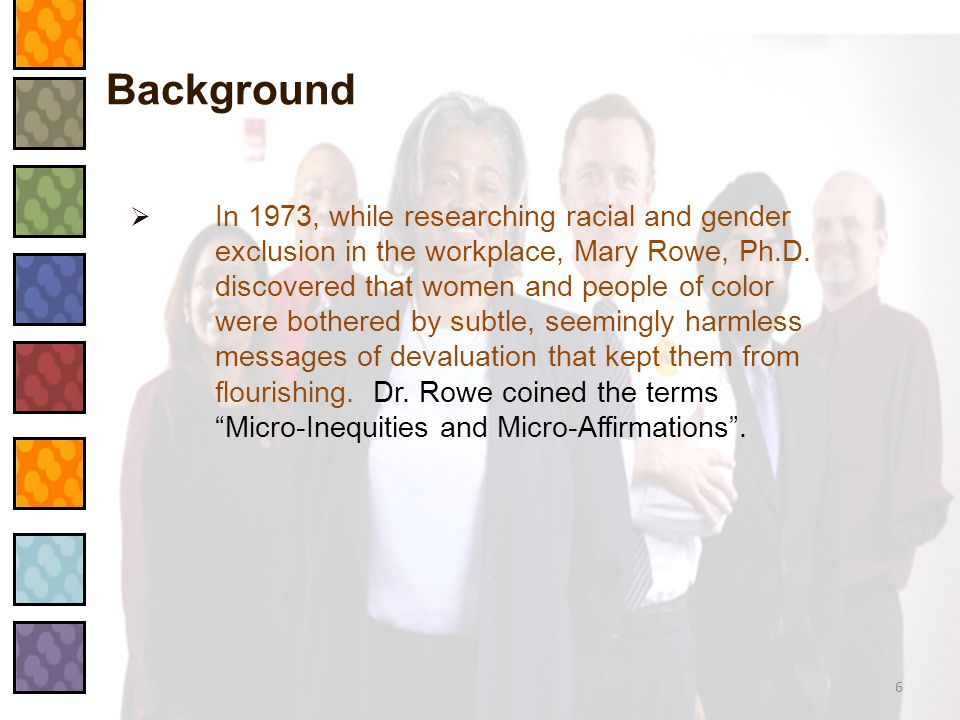 what are micro inequities and micro affirmations how She called these events, micro-inequities they often arose around issues related to sex, gender identity, race, sexual orientation, gender expression micro-affirmations and bystander training rowe observed, however.
