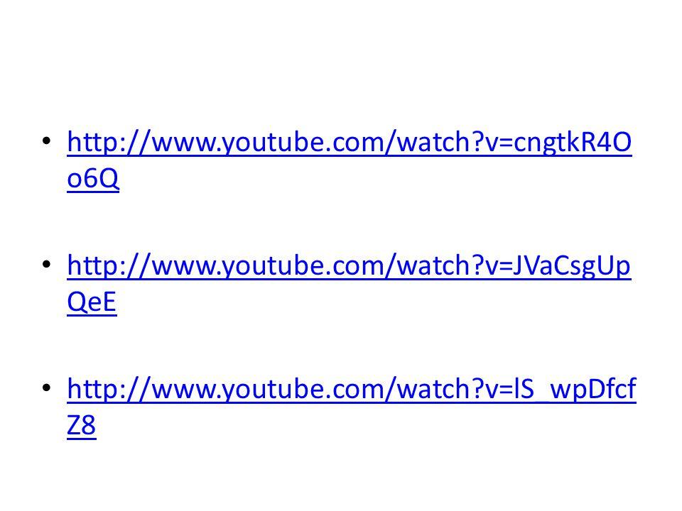 http://www.youtube.com/watch v=cngtkR4Oo6Q http://www.youtube.com/watch v=JVaCsgUpQeE.