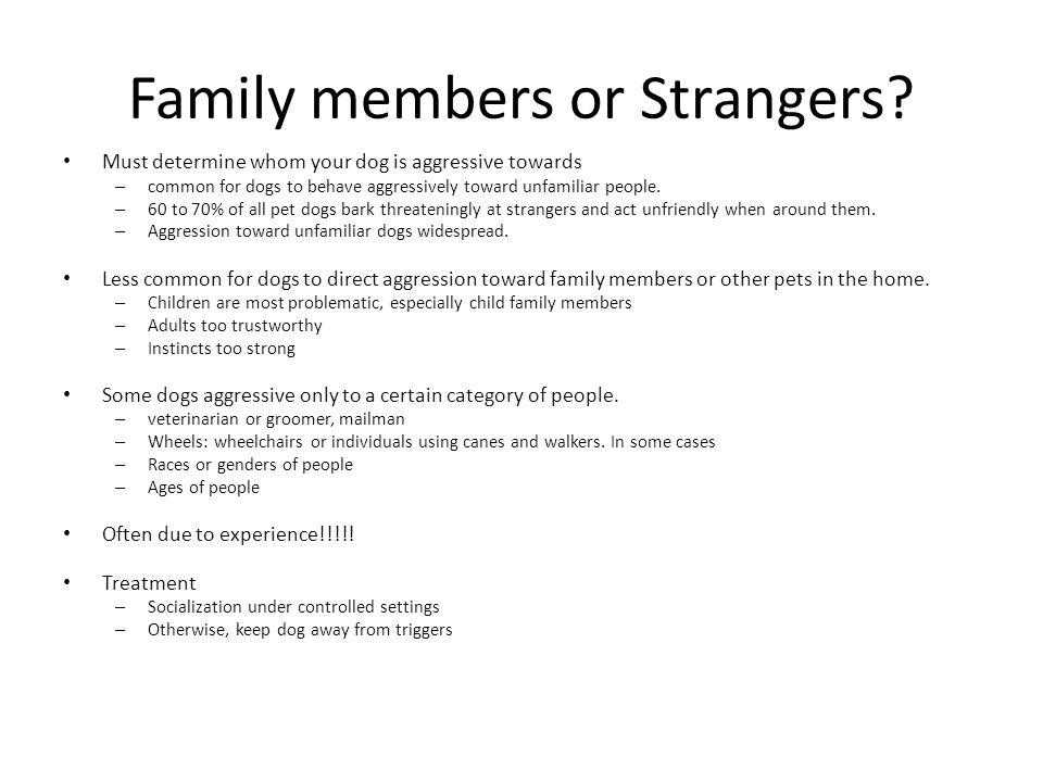 Family members or Strangers