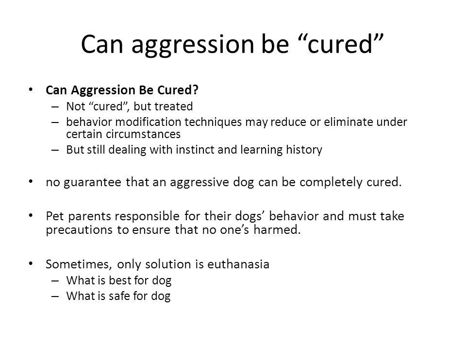 Can aggression be cured