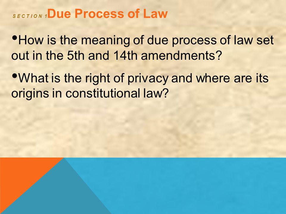 S E C T I O N 1Due Process of Law