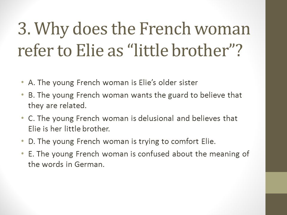 3. Why does the French woman refer to Elie as little brother