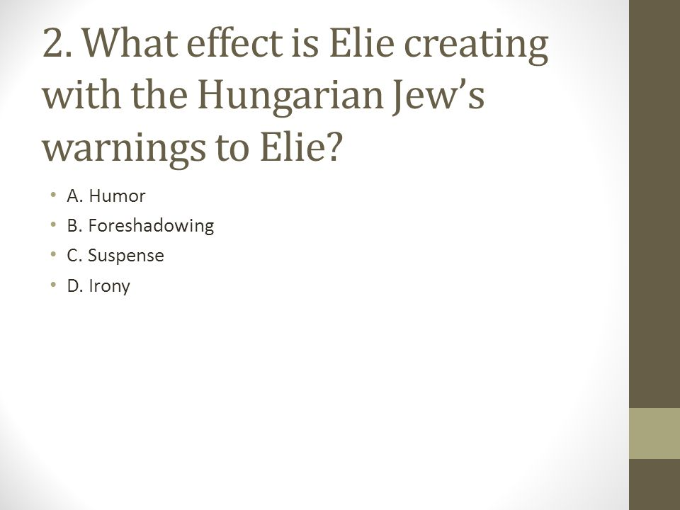 2. What effect is Elie creating with the Hungarian Jew's warnings to Elie