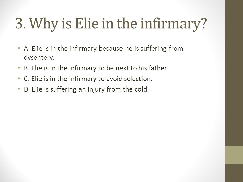 3. Why is Elie in the infirmary