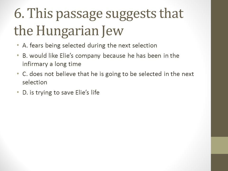 6. This passage suggests that the Hungarian Jew