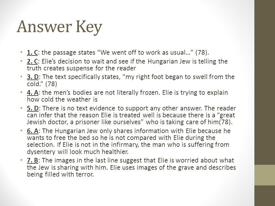 Answer Key 1. C: the passage states We went off to work as usual… (78).