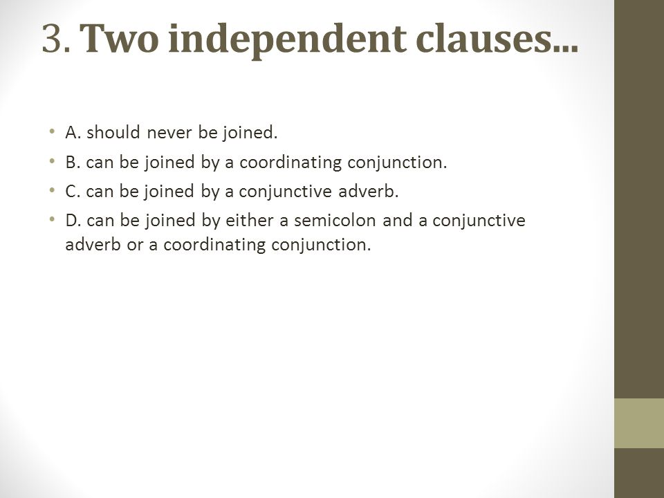 3. Two independent clauses...
